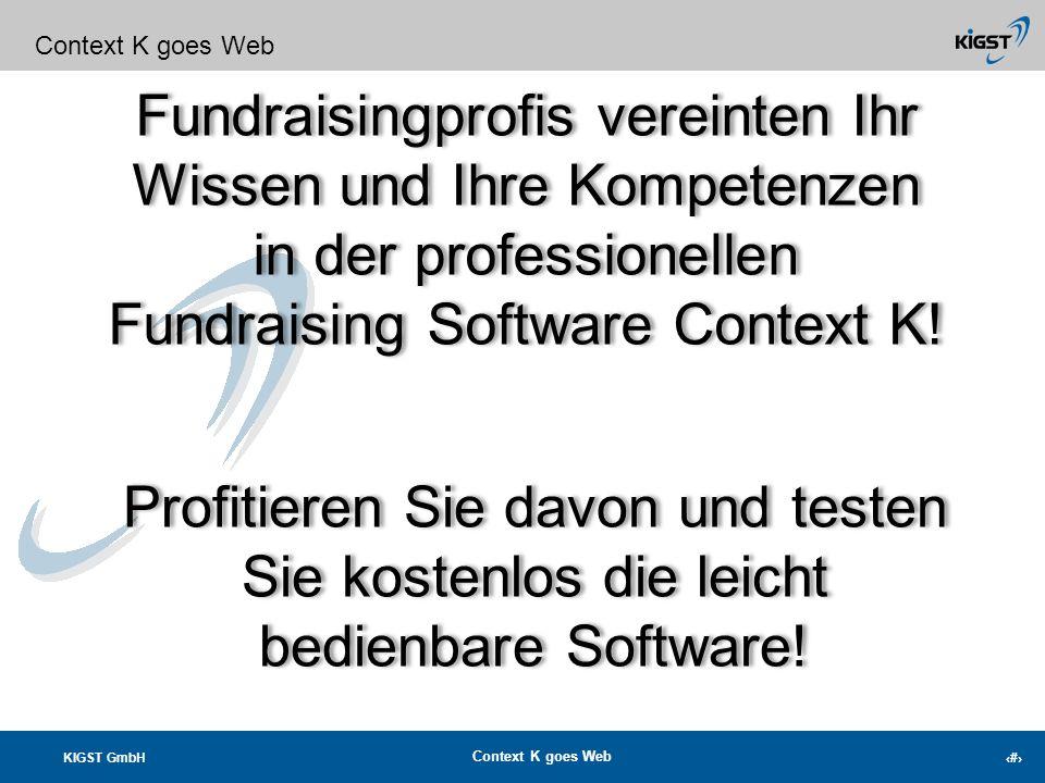 KIGST GmbH Context K goes Web 22 Verknüpfung mit Ihrem Outlook… Ihr Outlook Terminkalender im vollem Zugriff!