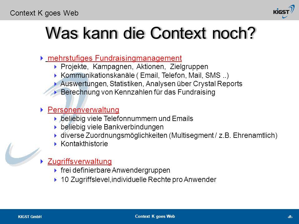 KIGST GmbH Context K goes Web 3 Was kann die Context noch? Context K goes Web zentrale Mandantenverwaltung bilden abgeschlossene Personenpools abgesch