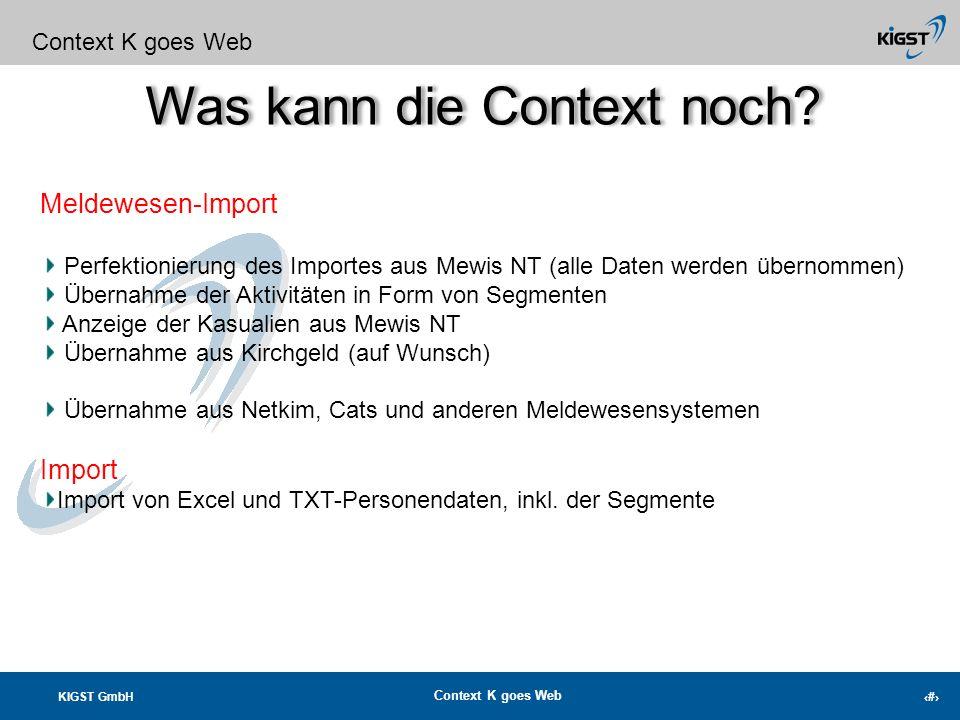 KIGST GmbH Context K goes Web 5 Was kann die Context noch? Context K goes Web Weil jede Organisation andere Vorstellungen für die Umsetzung ihres Fund