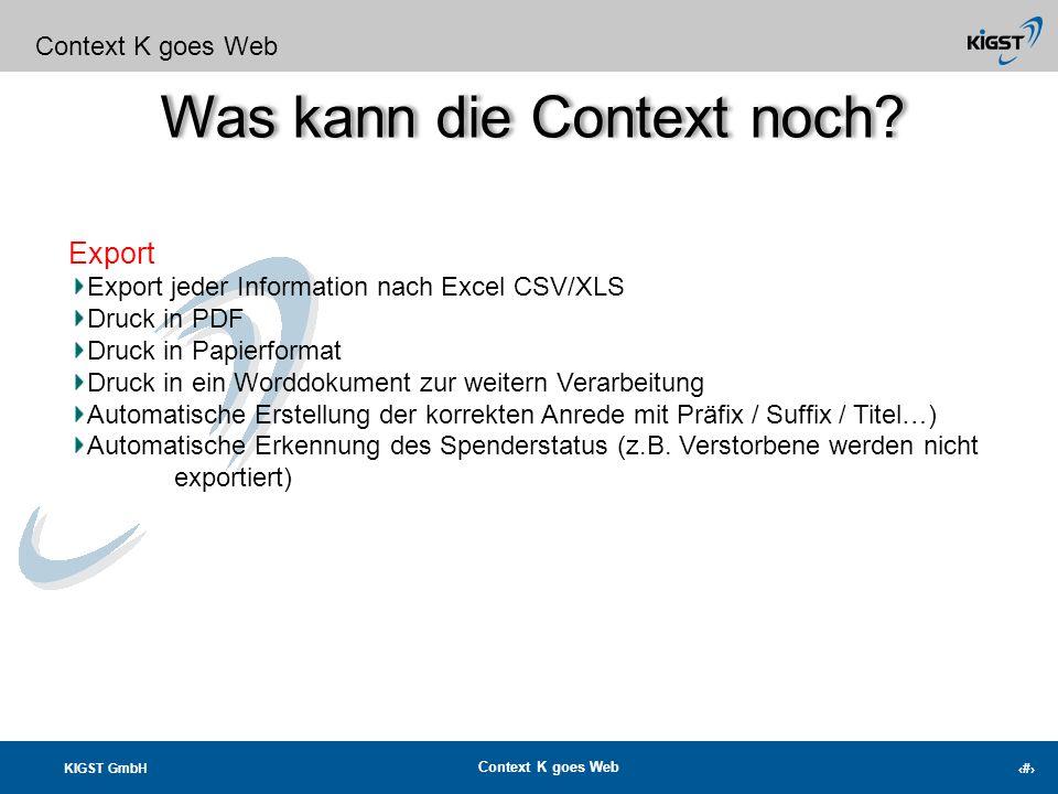KIGST GmbH Context K goes Web 7 Was kann die Context noch? Context K goes Web Buchhaltung Einlesen von DTAUS und MT940 Dateien Ihrer Bank Manuelles ve