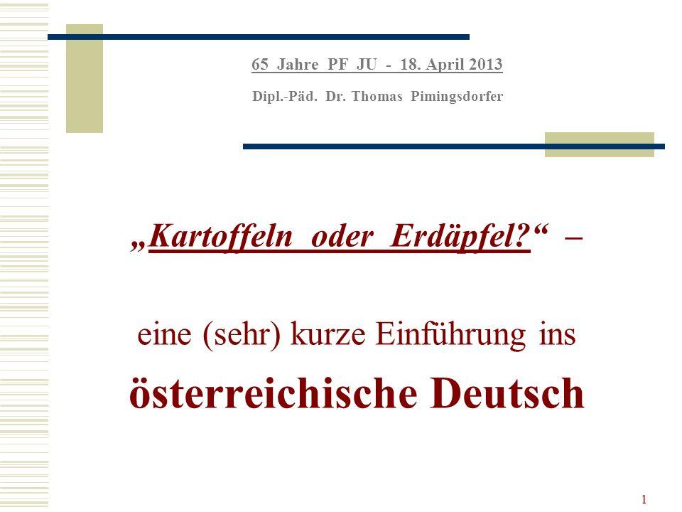 1 65 Jahre PF JU - 18. April 2013 Dipl.-Päd. Dr.