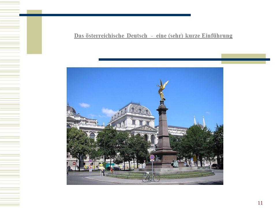Das österreichische Deutsch - eine (sehr) kurze Einführung 11