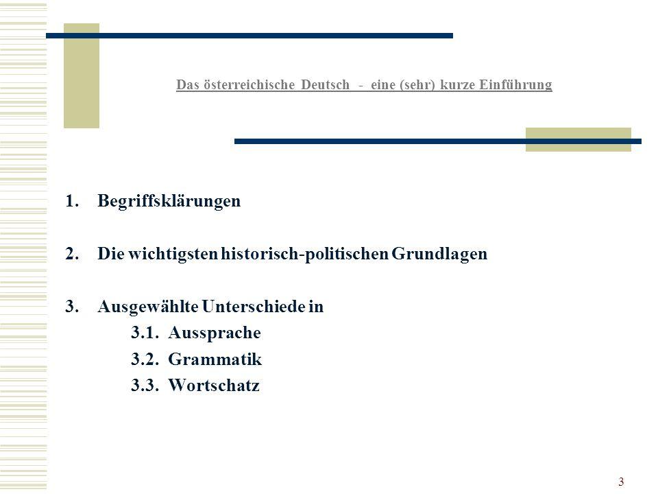 3 Das österreichische Deutsch - eine (sehr) kurze Einführung 1.