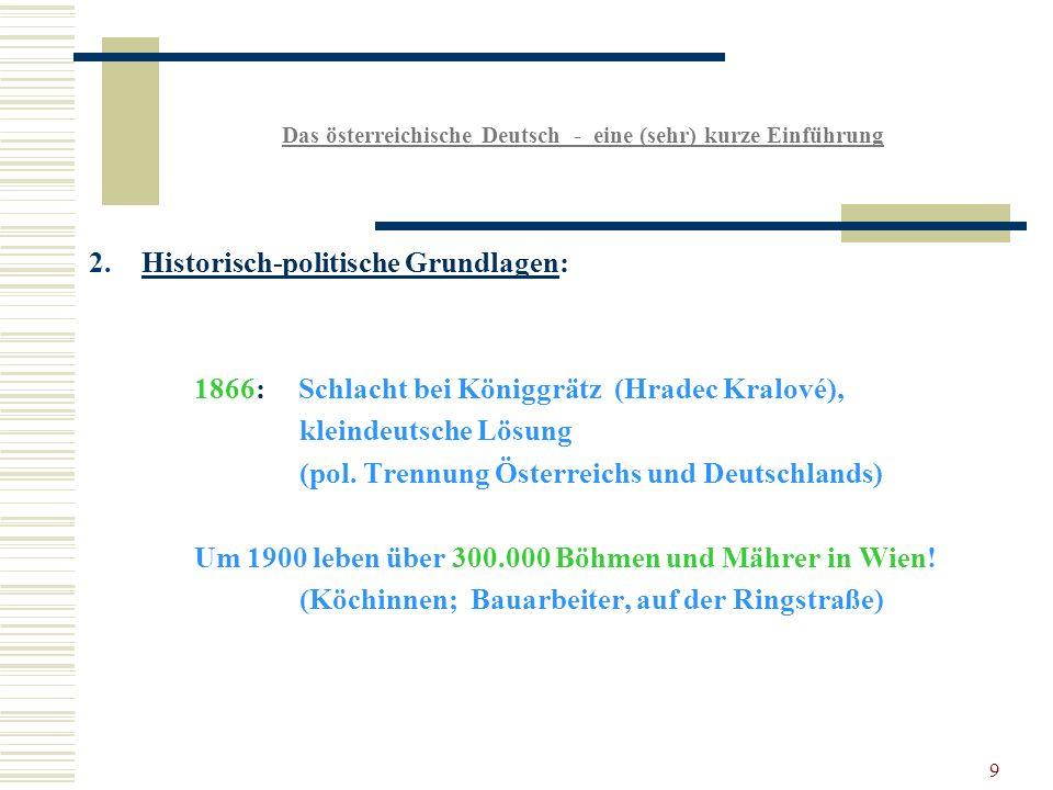 9 2.Historisch-politische Grundlagen: 1866: Schlacht bei Königgrätz (Hradec Kralové), kleindeutsche Lösung (pol.