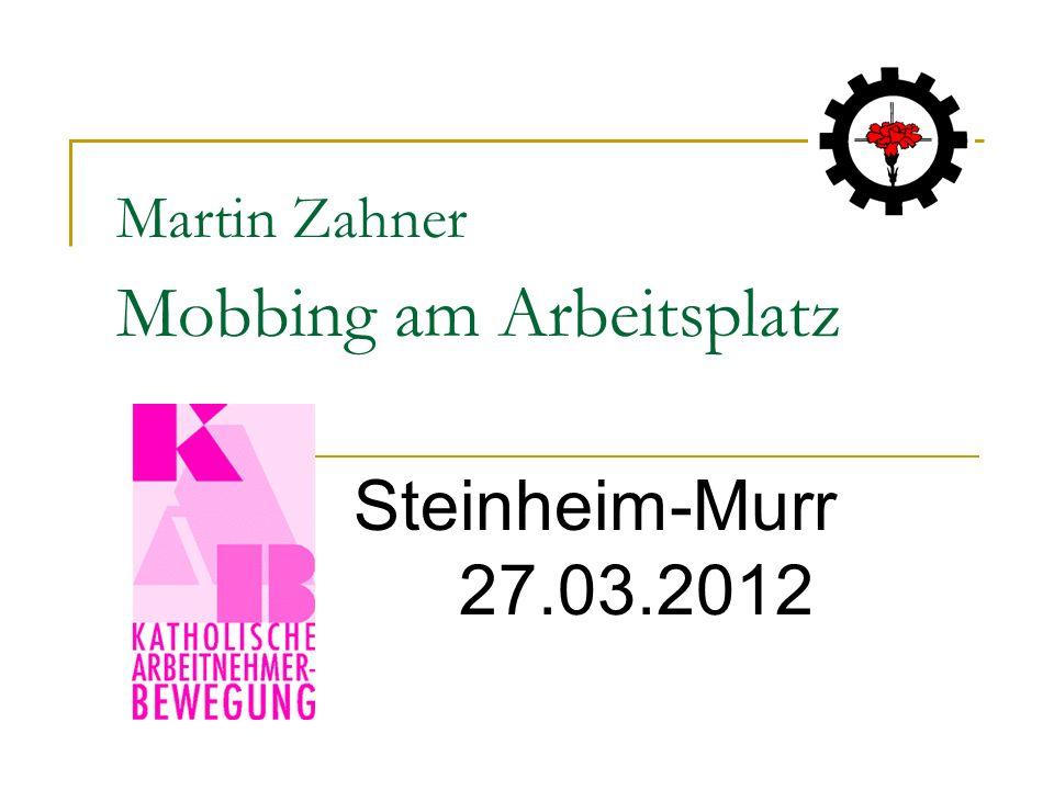 Martin Zahner Mobbing am Arbeitsplatz Steinheim-Murr 27.03.2012