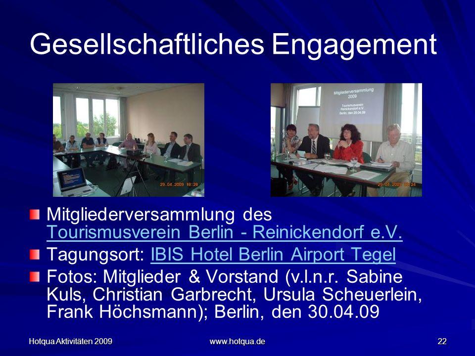 Hotqua Aktivitäten 2009 www.hotqua.de 22 Gesellschaftliches Engagement Mitgliederversammlung des Tourismusverein Berlin - Reinickendorf e.V. Tourismus