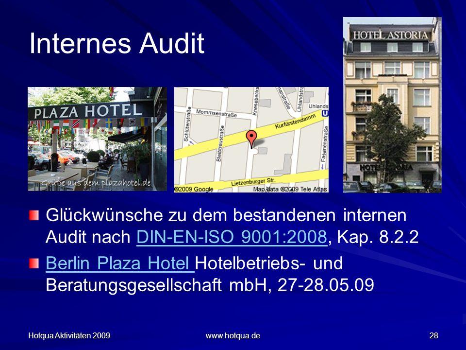 Hotqua Aktivitäten 2009 www.hotqua.de 28 Internes Audit Glückwünsche zu dem bestandenen internen Audit nach DIN-EN-ISO 9001:2008, Kap. 8.2.2DIN-EN-ISO