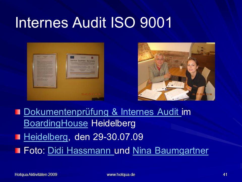 Hotqua Aktivitäten 2009 www.hotqua.de 41 Internes Audit ISO 9001 Dokumentenprüfung & Internes Audit Dokumentenprüfung & Internes Audit im BoardingHous