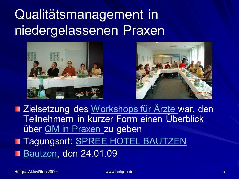 Hotqua Aktivitäten 2009 www.hotqua.de 36 Qualitätsmanagement in der Arztpraxis nach ISO 9001 Qualitätsmanagement Qualitätsmanagement - Betreuung in der Arztpraxis Berlin, den 07.07.09 Dipl.