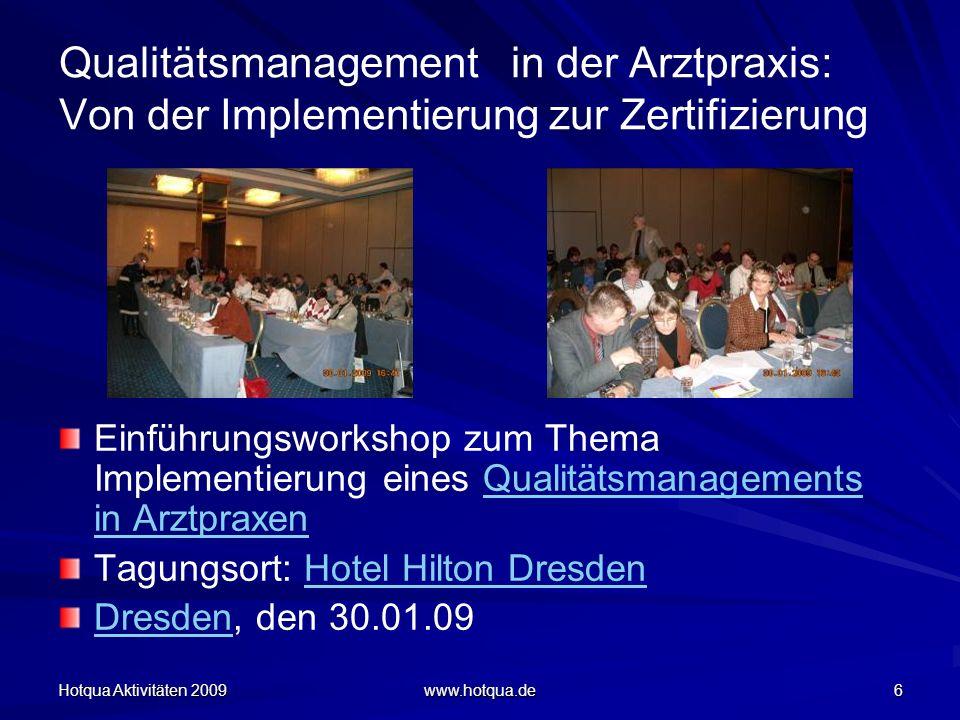 Hotqua Aktivitäten 2009 www.hotqua.de 37 Qualitätsmanagement ISO 9001 in einer Gemeinschaftspraxis Gemeinschaftspraxis: Dr.