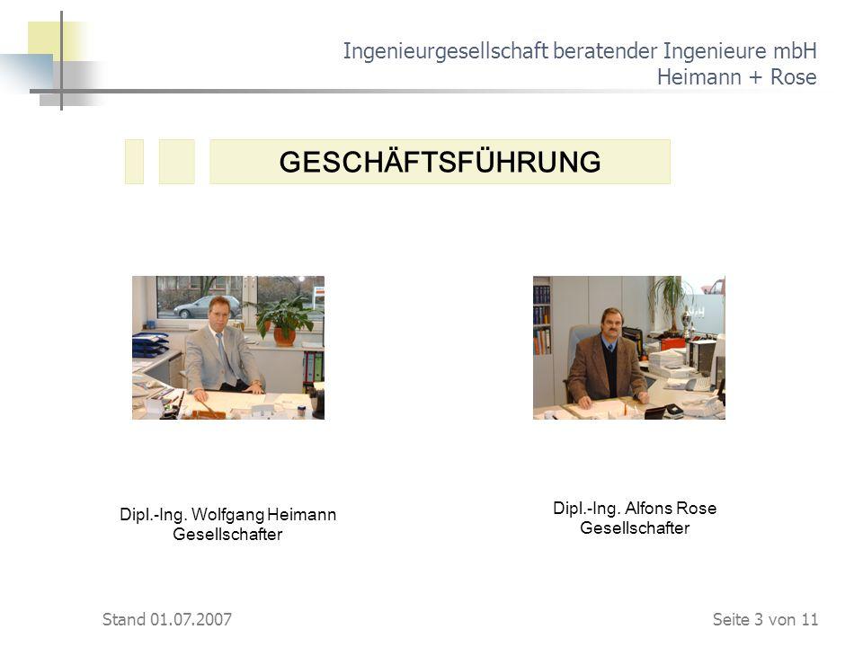 Stand 01.07.2007 Ingenieurgesellschaft beratender Ingenieure mbH Heimann + Rose Dipl.-Ing. Wolfgang Heimann Gesellschafter Dipl.-Ing. Alfons Rose Gese