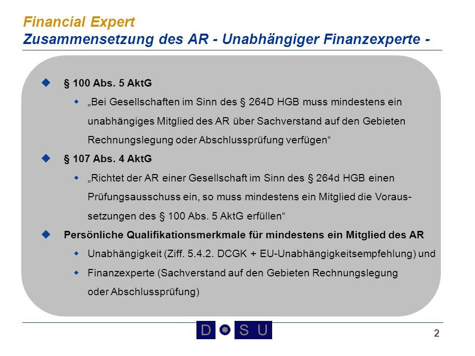 3 Financial Expert Zusammensetzung des AR - Unabhängiger Finanzexperte - Zeitlicher Anwendungsbereich §§ 100 Abs.