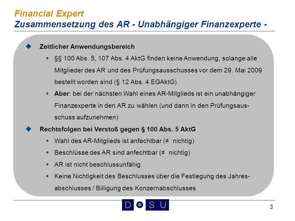 4 Financial Expert Zusammensetzung des AR - Unabhängiger Finanzexperte - Das Kompetenzprofil des Financial Experts ist vom Gesetzgeber nur vage definiert worden.