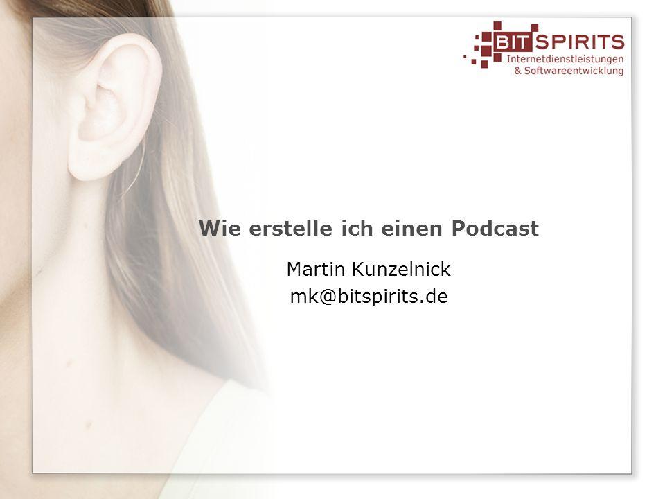 213.03.2007 www.bitspirits.de/podcasting Übersicht Voraussetzungen Technische Details Podcasting Beispiel