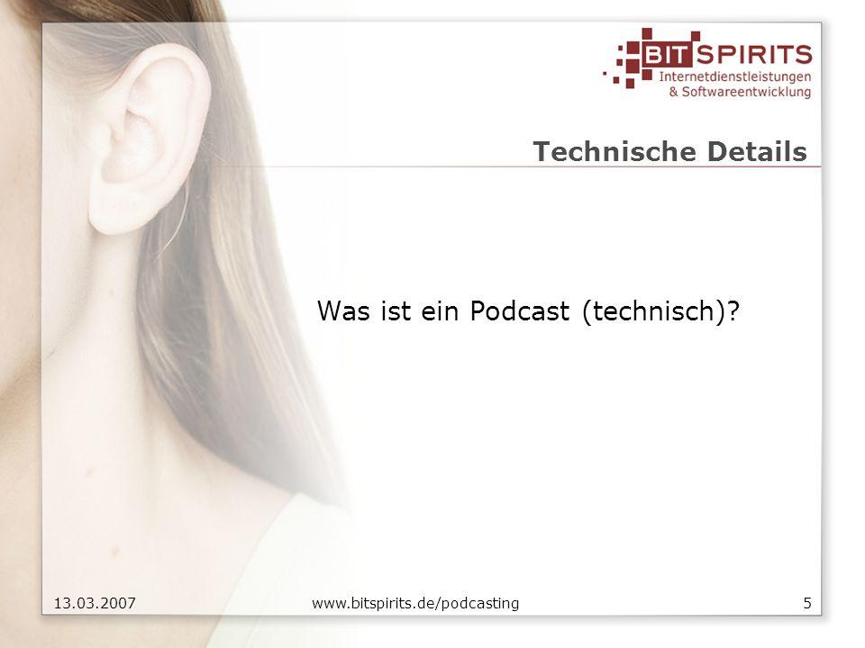 513.03.2007 www.bitspirits.de/podcasting Technische Details Was ist ein Podcast (technisch)