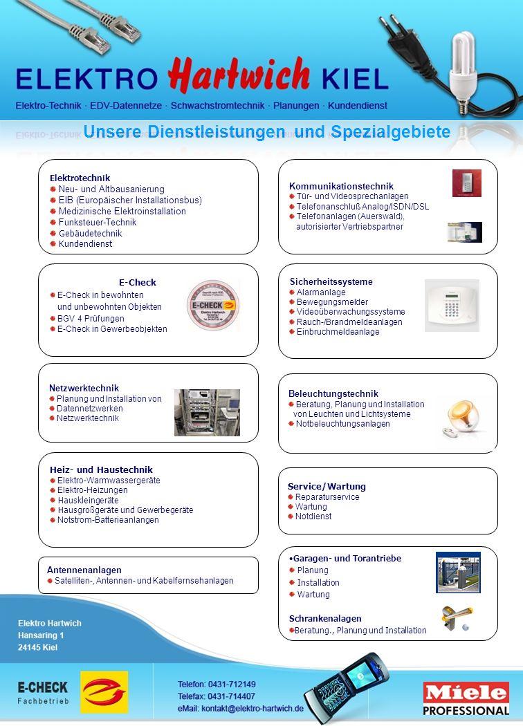 Elektrotec h nik Neu- und Altbausanierung EIB (Europäischer Installationsbus) Medizinische Elektroinstallation Funksteuer-Technik Gebäudetechnik Kunde