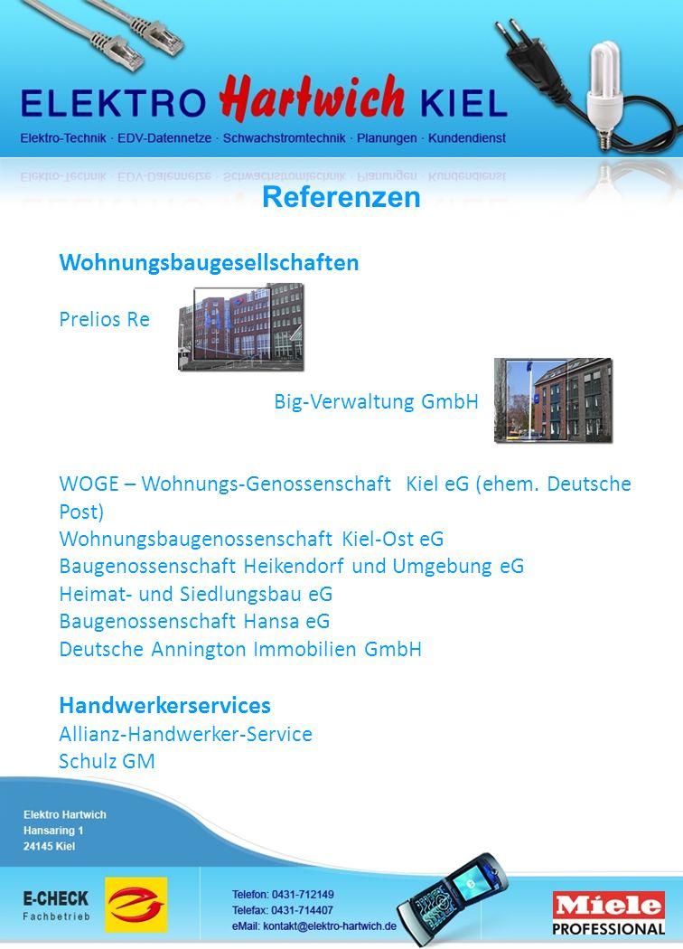Referenzen Wohnungsbaugesellschaften Prelios Re Big-Verwaltung GmbH WOGE – Wohnungs-Genossenschaft Kiel eG (ehem. Deutsche Post) Wohnungsbaugenossensc