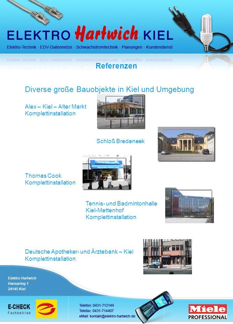Referenzen Diverse große Bauobjekte in Kiel und Umgebung Alex – Kiel – Alter Markt Komplettinstallation Schloß Bredeneek Thomas Cook Komplettinstallat