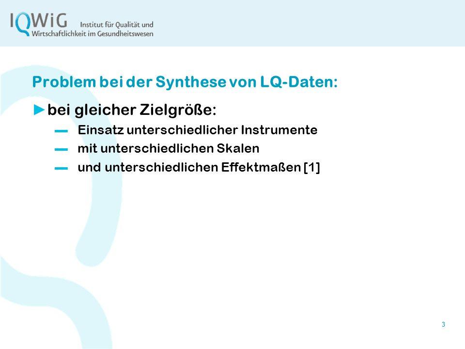 3 Problem bei der Synthese von LQ-Daten: bei gleicher Zielgröße: Einsatz unterschiedlicher Instrumente mit unterschiedlichen Skalen und unterschiedlic