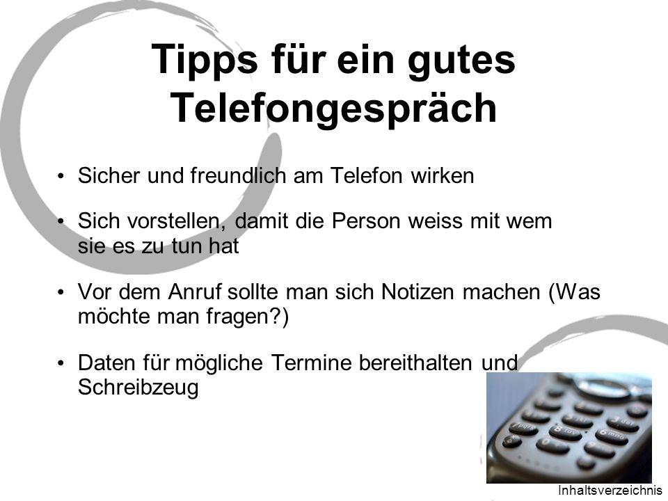 Inhaltsverzeichnis Sicher und freundlich am Telefon wirken Sich vorstellen, damit die Person weiss mit wem sie es zu tun hat Vor dem Anruf sollte man