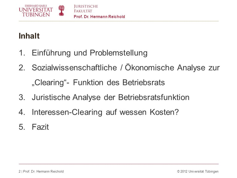 2 | Prof. Dr. Hermann Reichold© 2012 Universität Tübingen Prof. Dr. Hermann Reichold Inhalt 1.Einführung und Problemstellung 2.Sozialwissenschaftliche
