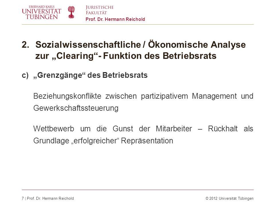 c)Grenzgänge des Betriebsrats Beziehungskonflikte zwischen partizipativem Management und Gewerkschaftssteuerung Wettbewerb um die Gunst der Mitarbeite