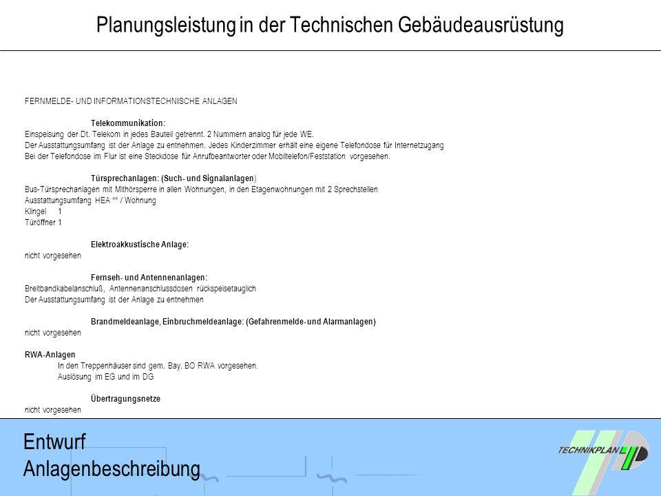 Planungsleistung in der Technischen Gebäudeausrüstung FERNMELDE- UND INFORMATIONSTECHNISCHE ANLAGEN Telekommunikation: Einspeisung der Dt. Telekom in