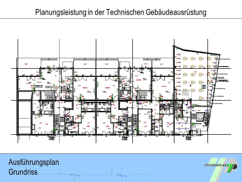 Planungsleistung in der Technischen Gebäudeausrüstung Ausführungsplan Grundriss