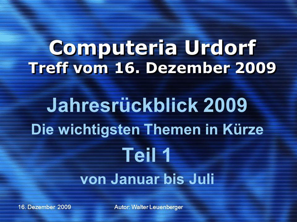 16. Dezember 2009Autor: Walter Leuenberger Computeria Urdorf Treff vom 16.