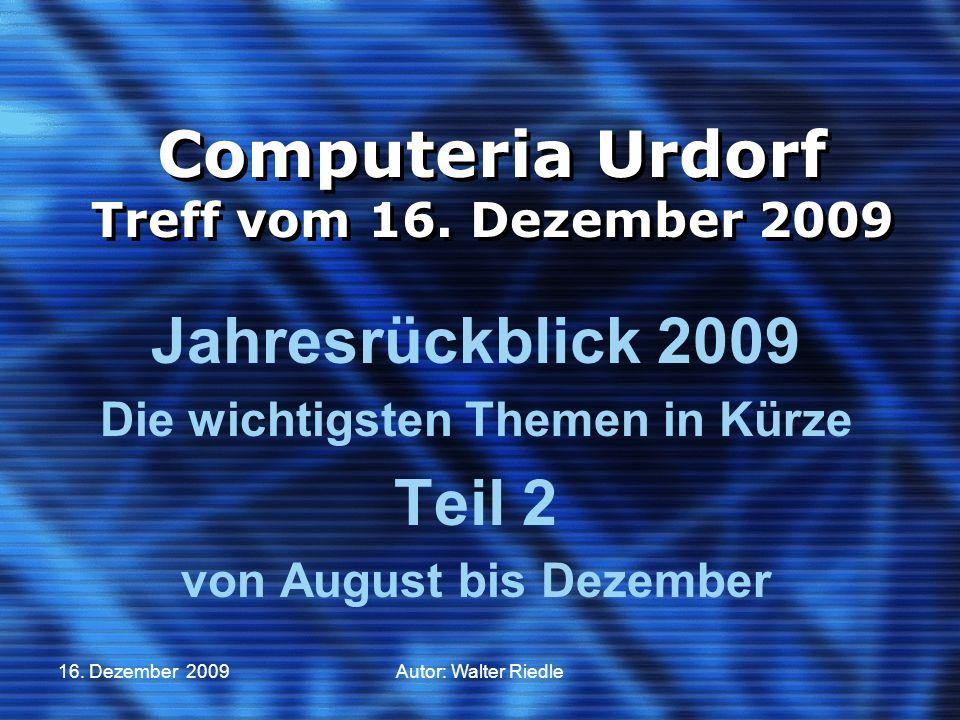 16. Dezember 2009Autor: Walter Riedle Computeria Urdorf Treff vom 16.