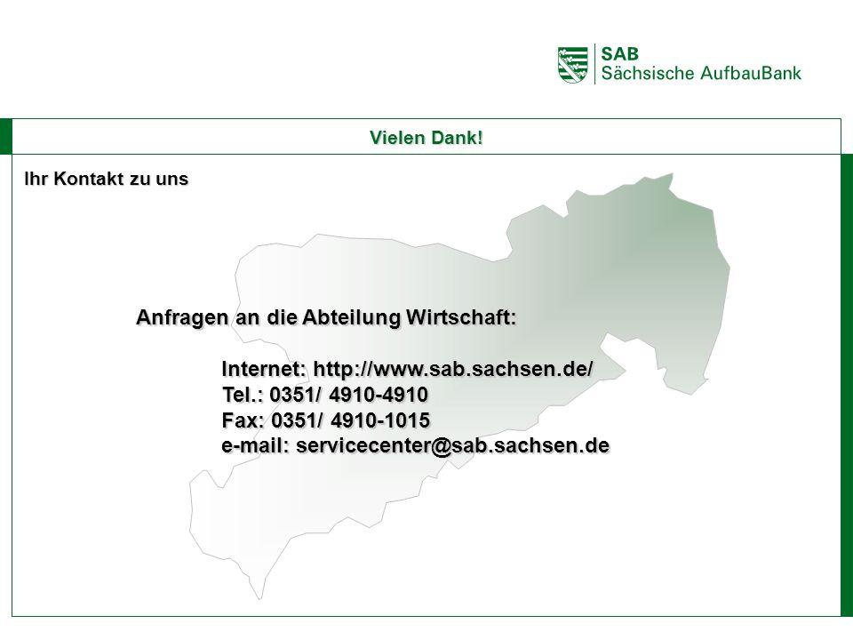 ABCE Vielen Dank! Anfragen an die Abteilung Wirtschaft: Internet: http://www.sab.sachsen.de/ Tel.: 0351/ 4910-4910 Fax: 0351/ 4910-1015 e-mail: servic