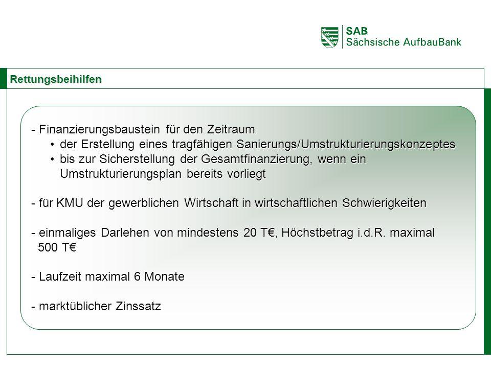 ABCE Rettungsbeihilfen - Finanzierungsbaustein für den Zeitraum der Erstellung eines tragfähigen Sanierungs/Umstrukturierungskonzeptesder Erstellung e