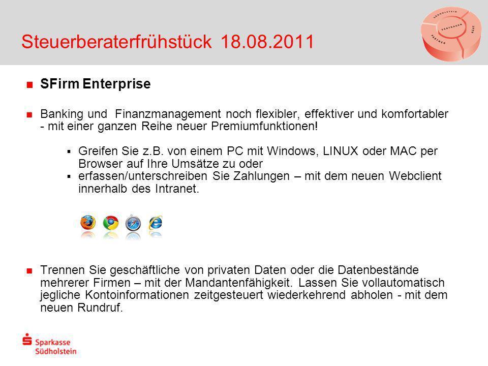 Steuerberaterfrühstück 18.08.2011 SFirm Enterprise Banking und Finanzmanagement noch flexibler, effektiver und komfortabler - mit einer ganzen Reihe neuer Premiumfunktionen.