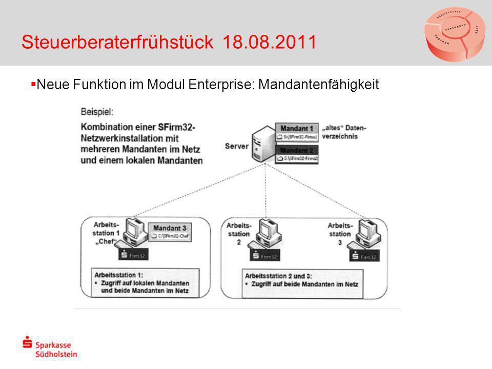 Steuerberaterfrühstück 18.08.2011 Neue Funktion im Modul Enterprise: Mandantenfähigkeit