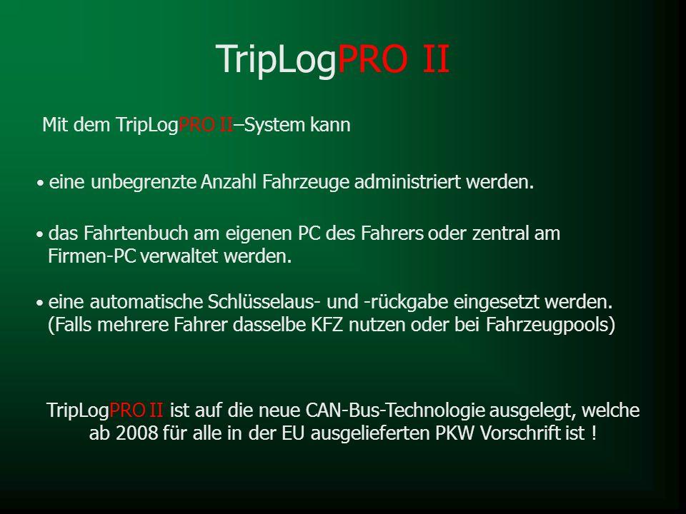 TripLogPRO II eine unbegrenzte Anzahl Fahrzeuge administriert werden. eine automatische Schlüsselaus- und -rückgabe eingesetzt werden. (Falls mehrere