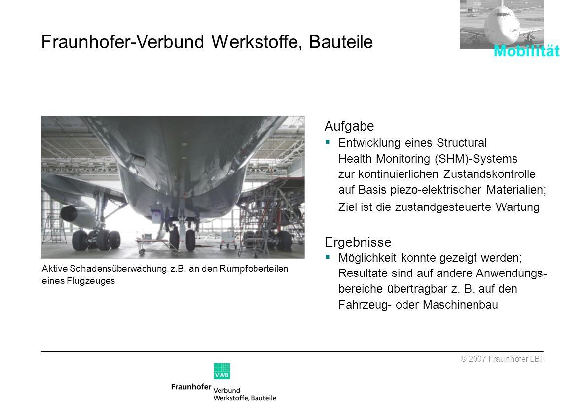 Aktive Schadensüberwachung, z.B. an den Rumpfoberteilen eines Flugzeuges Aufgabe Entwicklung eines Structural Health Monitoring (SHM)-Systems zur kont