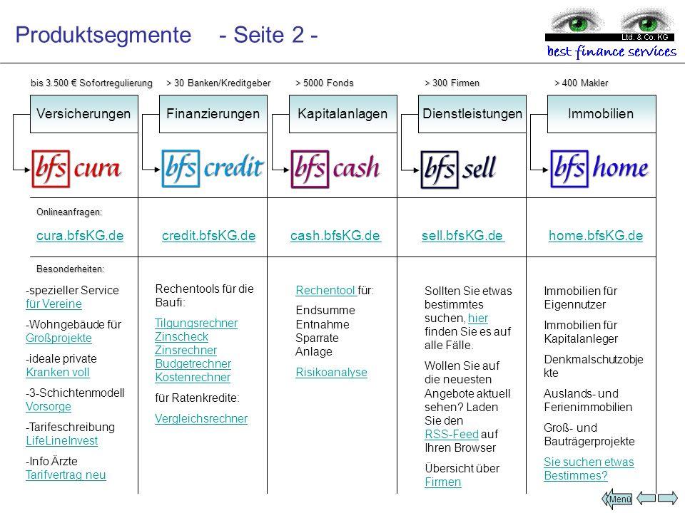 Produktsegmente - Seite 2 - VersicherungenFinanzierungenKapitalanlagenDienstleistungenImmobilien Onlineanfragen: cura.bfsKG.decura.bfsKG.de credit.bfs