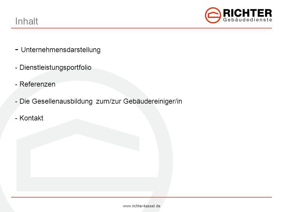 Inhalt - Unternehmensdarstellung - Dienstleistungsportfolio - Referenzen - Die Gesellenausbildung zum/zur Gebäudereiniger/in - Kontakt www.richter-kas