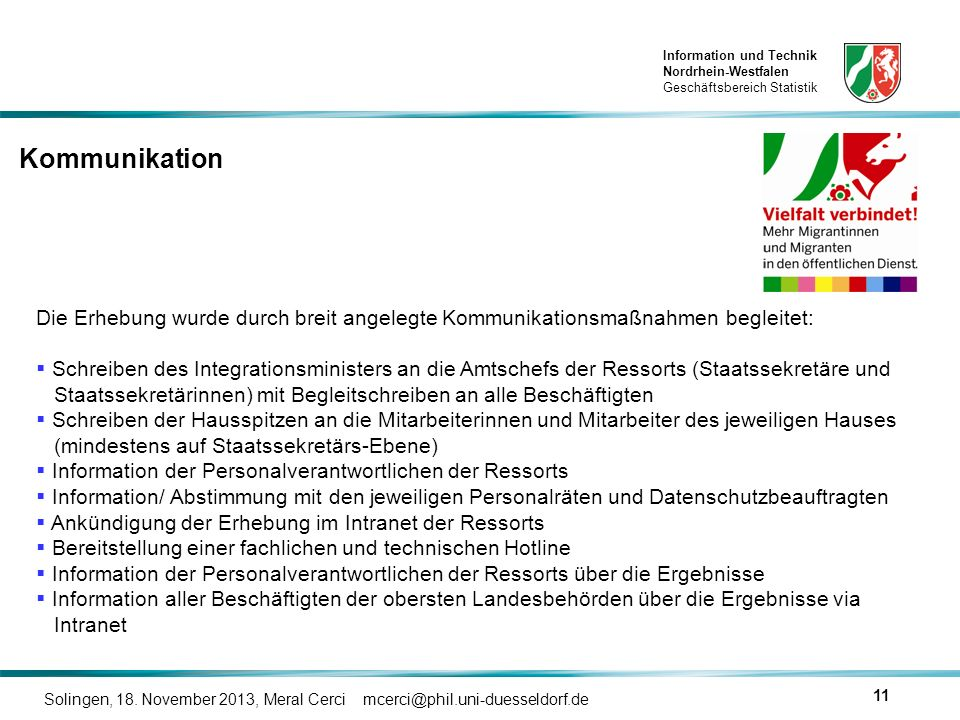 Information und Technik Nordrhein-Westfalen Geschäftsbereich Statistik Solingen, 18. November 2013, Meral Cerci mcerci@phil.uni-duesseldorf.de 11 Komm