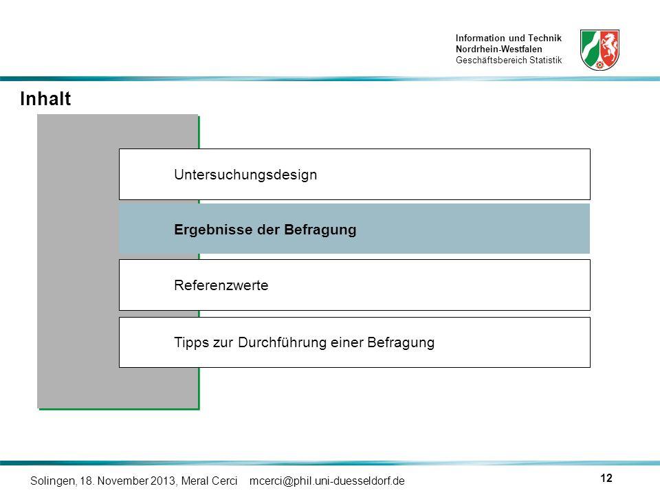 Information und Technik Nordrhein-Westfalen Geschäftsbereich Statistik Solingen, 18. November 2013, Meral Cerci mcerci@phil.uni-duesseldorf.de 12 Inha