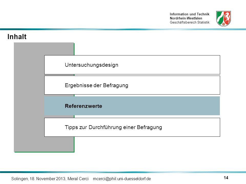 Information und Technik Nordrhein-Westfalen Geschäftsbereich Statistik Solingen, 18. November 2013, Meral Cerci mcerci@phil.uni-duesseldorf.de 14 Inha