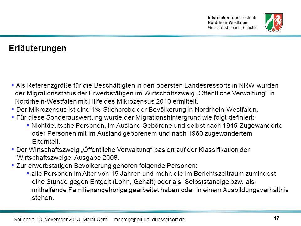 Information und Technik Nordrhein-Westfalen Geschäftsbereich Statistik Solingen, 18. November 2013, Meral Cerci mcerci@phil.uni-duesseldorf.de 17 Erlä