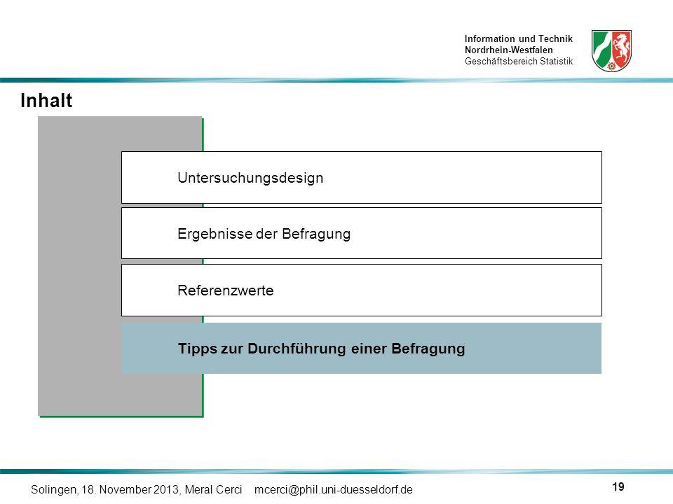 Information und Technik Nordrhein-Westfalen Geschäftsbereich Statistik Solingen, 18. November 2013, Meral Cerci mcerci@phil.uni-duesseldorf.de 19 Inha