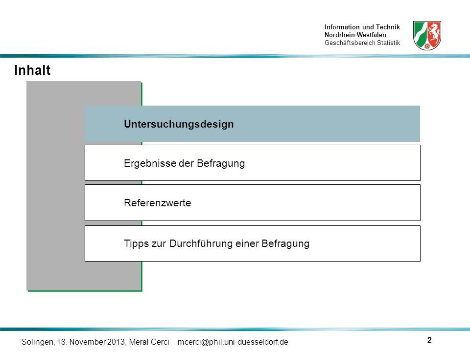 Information und Technik Nordrhein-Westfalen Geschäftsbereich Statistik Solingen, 18. November 2013, Meral Cerci mcerci@phil.uni-duesseldorf.de 2 Inhal