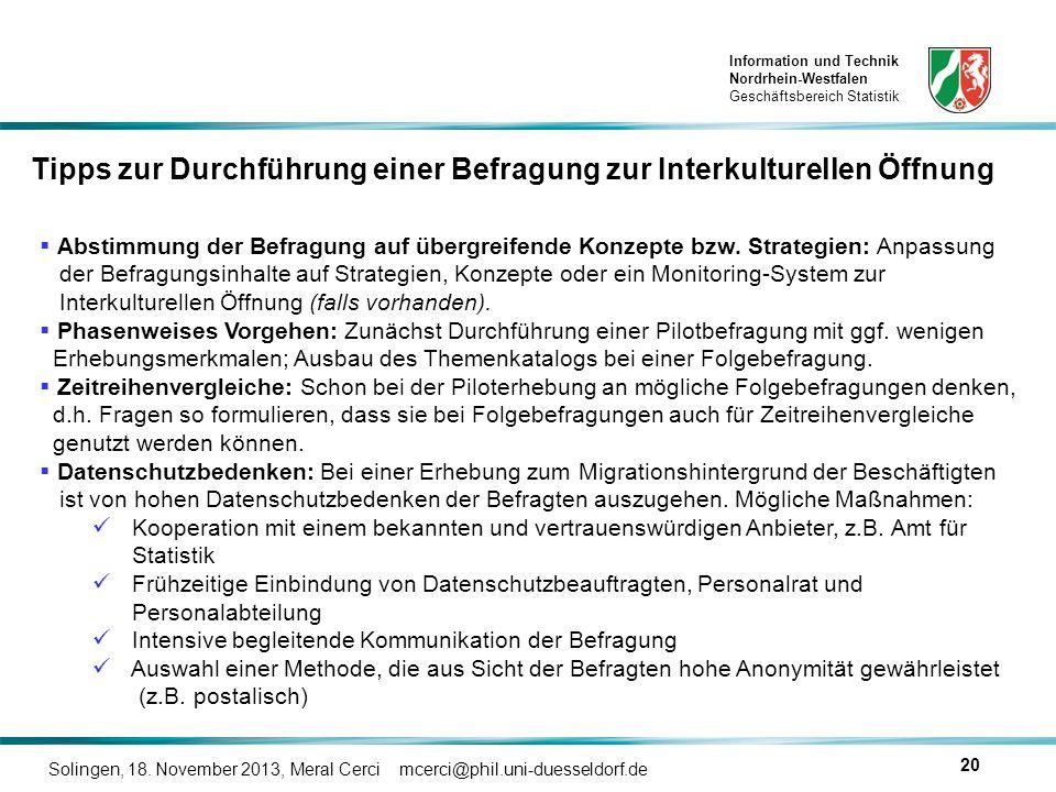 Information und Technik Nordrhein-Westfalen Geschäftsbereich Statistik Solingen, 18. November 2013, Meral Cerci mcerci@phil.uni-duesseldorf.de 20 Tipp