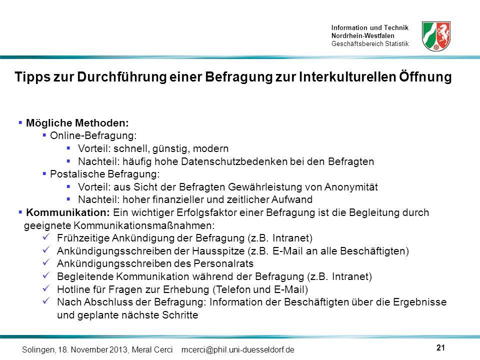 Information und Technik Nordrhein-Westfalen Geschäftsbereich Statistik Solingen, 18. November 2013, Meral Cerci mcerci@phil.uni-duesseldorf.de 21 Tipp