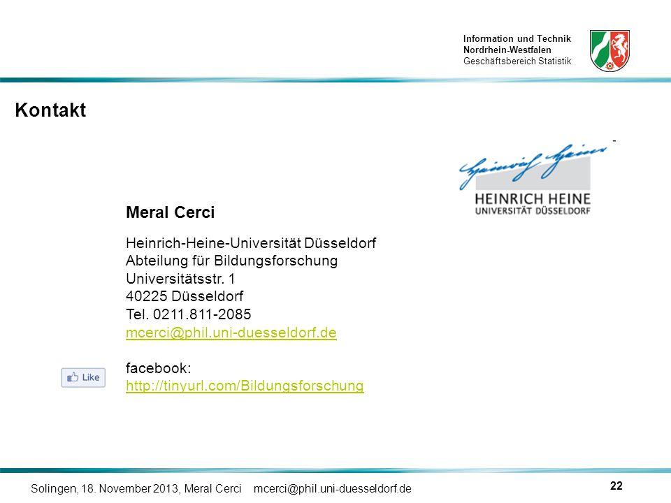 Information und Technik Nordrhein-Westfalen Geschäftsbereich Statistik Solingen, 18. November 2013, Meral Cerci mcerci@phil.uni-duesseldorf.de 22 Kont