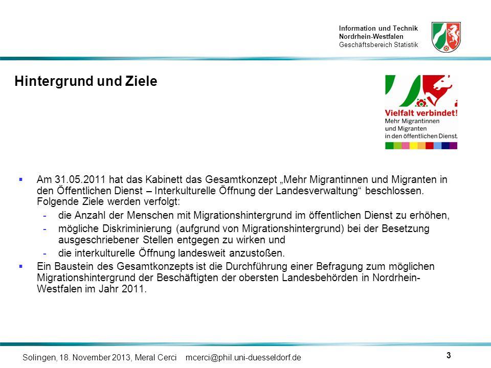 Information und Technik Nordrhein-Westfalen Geschäftsbereich Statistik Solingen, 18. November 2013, Meral Cerci mcerci@phil.uni-duesseldorf.de 3 Am 31
