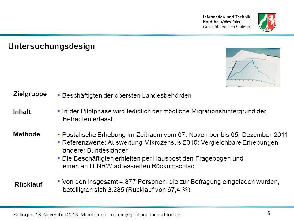Information und Technik Nordrhein-Westfalen Geschäftsbereich Statistik Solingen, 18. November 2013, Meral Cerci mcerci@phil.uni-duesseldorf.de 5 Unter
