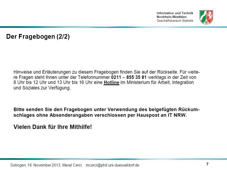Information und Technik Nordrhein-Westfalen Geschäftsbereich Statistik Solingen, 18. November 2013, Meral Cerci mcerci@phil.uni-duesseldorf.de 7 Der F